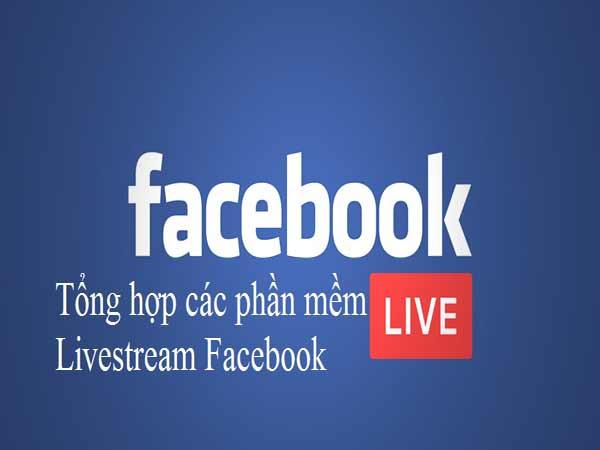 Phần mềm live stream Facebook